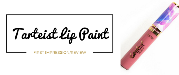 Tarte Matte Lip Paint First Impression/Review