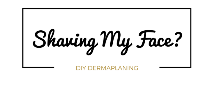 I Tried DIY Dermaplaning: Here's What Happened